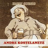 Happy Sounds by Andre Kostelanetz & His Orchestra