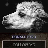 Follow Me by Donald Byrd