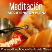Meditación para Atención Plena: Cuenco y Gong Tibetano Fondo de la Música, Masaje Relajante, Spa y Bienestar de Meditación Música Ambiente