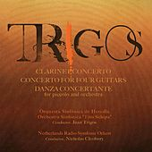 Trigos: Clarinet Concerto, Concerto for Four Guitars and Danza Concertante by Various Artists