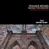 Behind The Groove de Frankie Bones