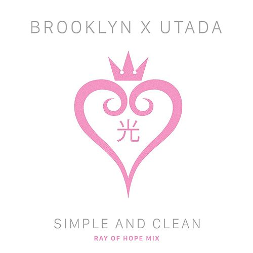 Simple and Clean (Ray of Hope Mix) [feat. Utada Hikaru] by  Brooklyn