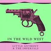 In The Wild West by Little Anthony and the Imperials