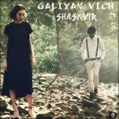 Galiyan Vich by Shask Vir