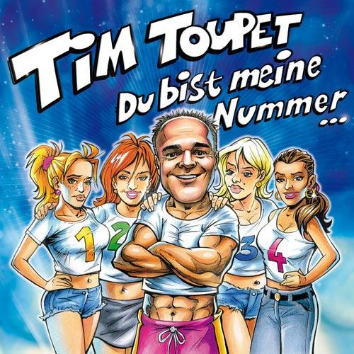 Du bist meine Nummer 1, 2, 3, 4 von Tim Toupet