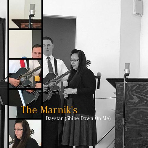 Daystar (Shine Down on Me) [Live] by The Marnik's