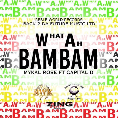What Ah Bam Bam by Mykal Rose
