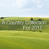 A Country Collection For 2017 von Various Artists