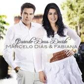 Quando Deus Decide by Marcelo Dias & Fabiana