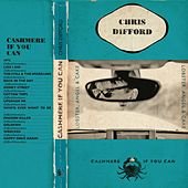 Cashmere If You Can by Chris Difford