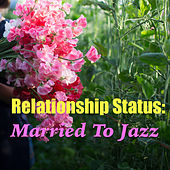 Relationship Status: Married To Jazz de Various Artists