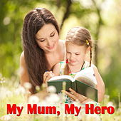 My Mum, My Hero de Various Artists