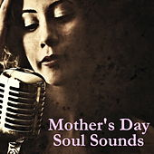 Mother's Day Soul Sounds von Various Artists