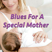 Blues For Special Mother by Various Artists