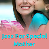 Jazz For Special Mother di Various Artists