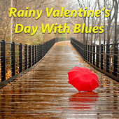 Rainy Valentine's Day With Blues by Various Artists