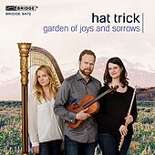 Garden of Joys and Sorrows: Hat Trick Trio de Various Artists