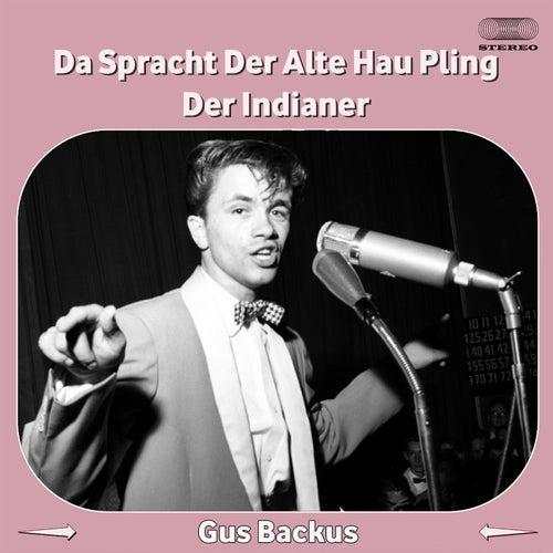 Da sprach der alte Häuptling der Indianer by Gus Backus