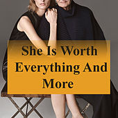 She Is Worth Everything And More de Various Artists
