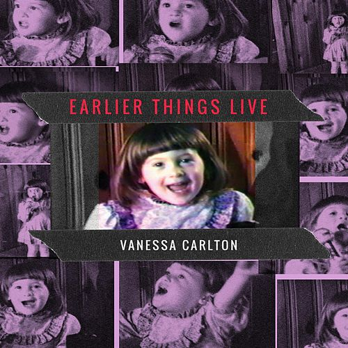 Earlier Things Live by Vanessa Carlton