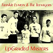 UpGraded Masters (Remastered 2017) de Frankie Lymon and the Teenagers