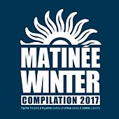 Matinee Winter Compilation 2017 by Various Artists