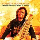 Hawaii To Calcutta: A Tribute To Tau Moe by Debashish Bhattacharya