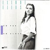 So Far So Close von Eliane Elias