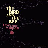 Love Letter To Japan by The Bird And The Bee