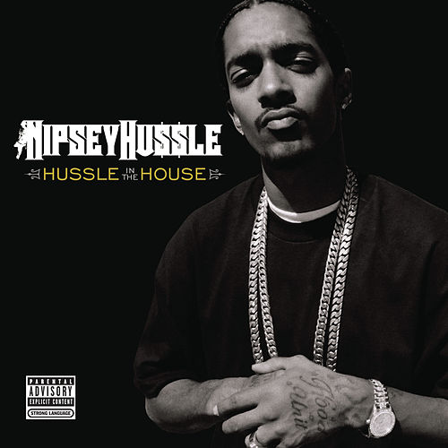 Hussle In The House by Nipsey Hussle