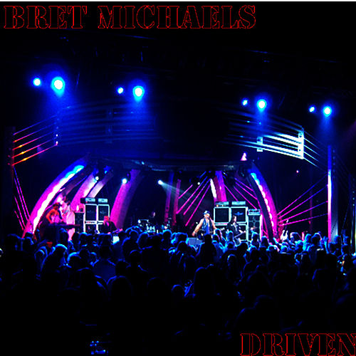 Driven by Bret Michaels