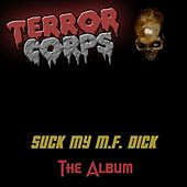 Suck My M.F. Dick (The Album) de Terror Corps