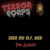 Suck My M.F. Dick (The Album) by Terror Corps