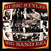 Music Styles - Big Band Era by Various Artists