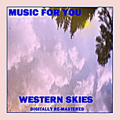 Music For You - Western Skies by Various Artists