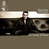 Change The World von Dim Chris