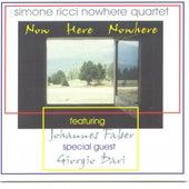 Now Here Nowhere von Simone Ricci Nowhere Quartet