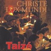 Christe Lux Mundi by Taizé
