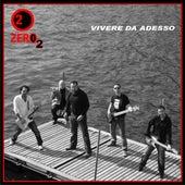 Vivere Da Adesso de Zero2