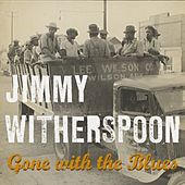 Gone With The Blues de Jimmy Witherspoon