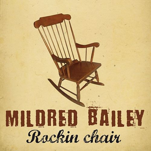 Rockin Chair by Mildred Bailey