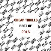 Best of Cheap Thrills 2016 by Various Artists