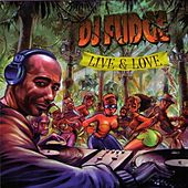 Live & Love by DJ Fudge