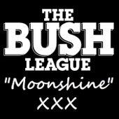 Moonshine by The Bush League