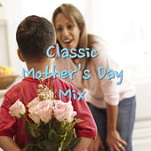 Classic Mother's Day Mix de Various Artists
