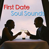 First Date Soul Sounds by Various Artists