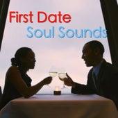 First Date Soul Sounds von Various Artists