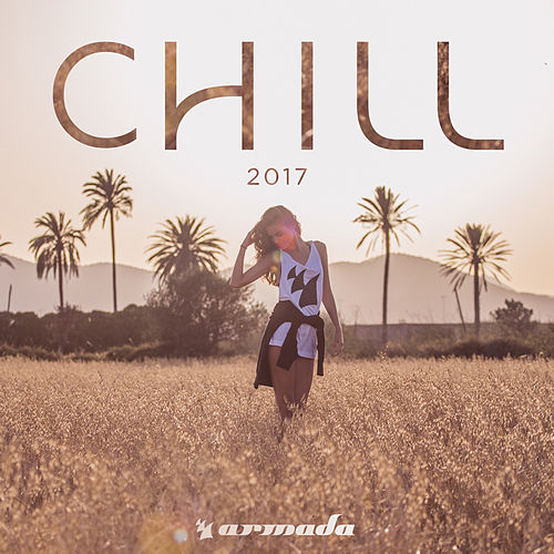 Armada Chill 2017 by Various Artists