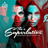 This Is Superlative!, Vol. 11 (House Music Selection) di Various Artists