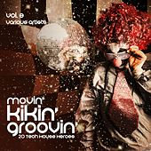 Movin', Kickin', Groovin' (20 Tech House Heroes), Vol. 3 by Various Artists